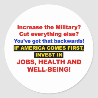 America Comes First? Then Invest Jobs, Healthcare Classic Round Sticker