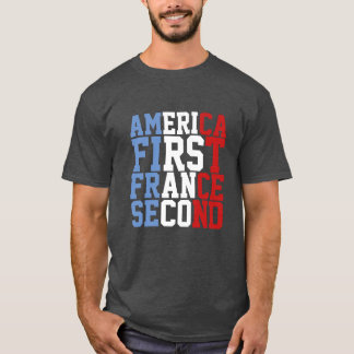 America First France Second T-Shirt