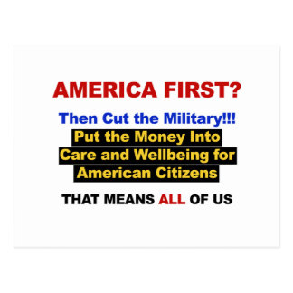 America First? Then Cut the Military Postcard