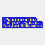 America For ALL Not Just Billionaires Bumper Stickers