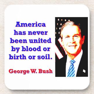 America Has Never - G W Bush Coaster