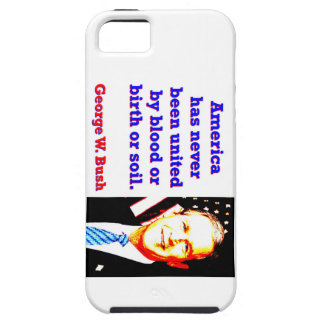 America Has Never - G W Bush iPhone 5 Cover
