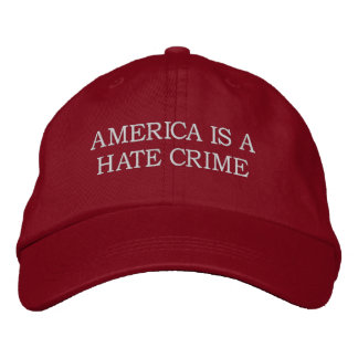 AMERICA IS A HATE CRIME HAT EMBROIDERED HAT
