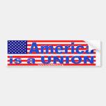 America is a UNION sticker Bumper Sticker