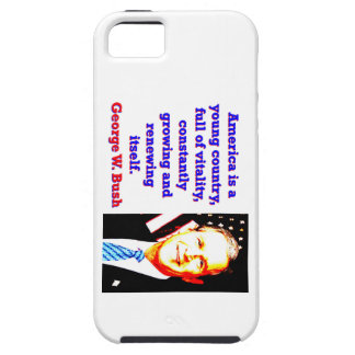 America Is A Young Country - G W Bush iPhone 5 Cases