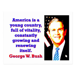 America Is A Young Country - G W Bush Postcard