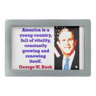 America Is A Young Country - G W Bush Rectangular Belt Buckles