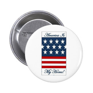 America_Is_My_Home Pinback Button