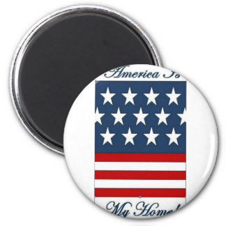 America_Is_My_Home 6 Cm Round Magnet