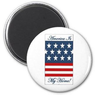 America_Is_My_Home Fridge Magnet