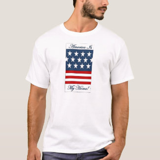 America_Is_My_Home T-Shirt