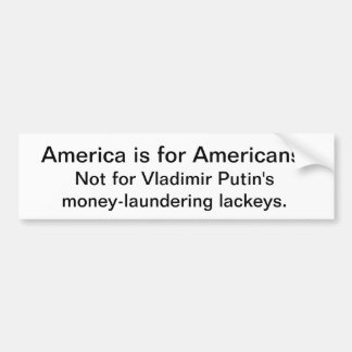 America is not for Putin's puppet president Bumper Sticker