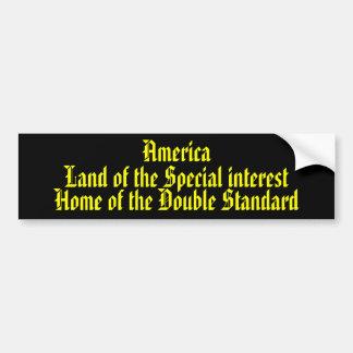 America Land of the Special interest .... Bumper Sticker