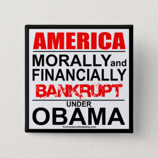 America-Morally & Financially Bankrupt Under Obama 15 Cm Square Badge