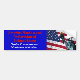 America needs a 2nd declaration of Independence Bumper Sticker