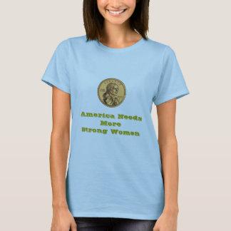 America Needs More Strong Women T-Shirt