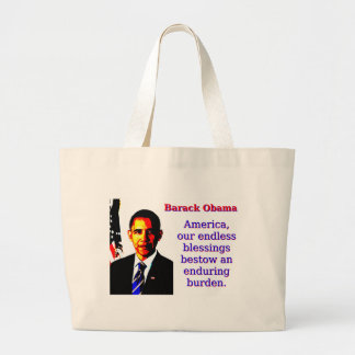America Our Endless Blessings - Barack Obama Large Tote Bag