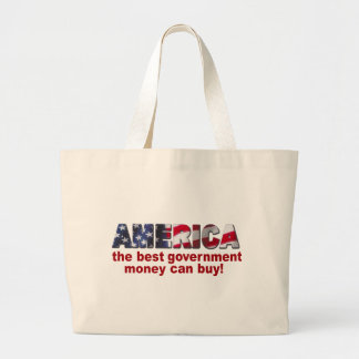 America - The Best Government Money can Buy Jumbo Tote Bag
