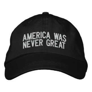 America Was Never Great - Black Embroidered Hats