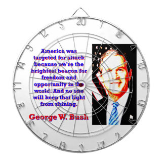 America Was Targeted For Attack - G W Bush Dartboard