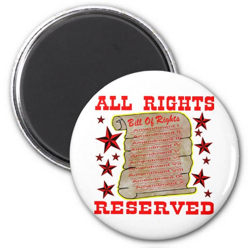 American Bill Of Rights All Rights Reserved Fridge Magnet