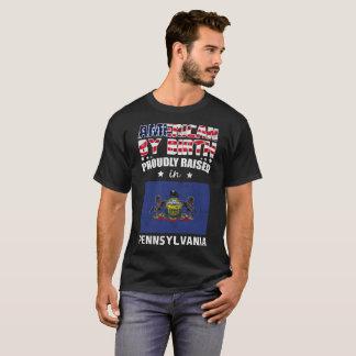 American Birth Proudly Raised in Pennsylvania Flag T-Shirt