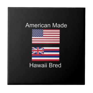 """American Born..Hawaii Bred"" Flags and Patriotism Ceramic Tile"