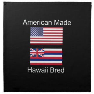 """""""American Born..Hawaii Bred"""" Flags and Patriotism Napkin"""