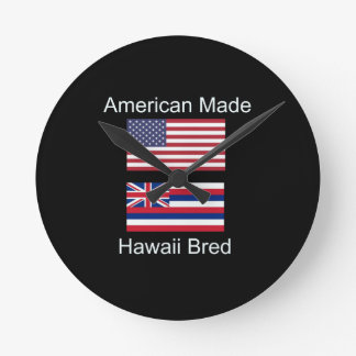 """American Born..Hawaii Bred"" Flags and Patriotism Round Clock"
