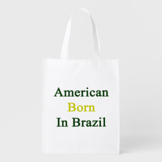 American Born In Brazil Reusable Grocery Bags