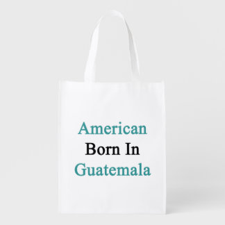 American Born In Guatemala Market Totes