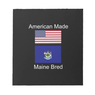"""""""American Born..Maine Bred"""" Flags and Patriotism Notepad"""