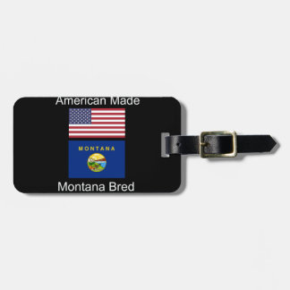 """American Born..Montana Bred"" Flags and Patriotism Luggage Tag"