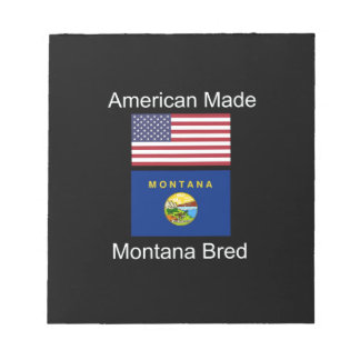 """American Born..Montana Bred"" Flags and Patriotism Notepad"