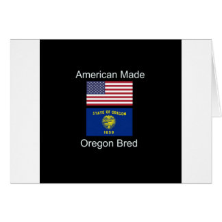 """""""American Born..Oregon Bred"""" Flags and Patriotism Card"""