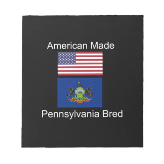 """American Born..Pennsylvania Bred"" Flag Design Notepad"