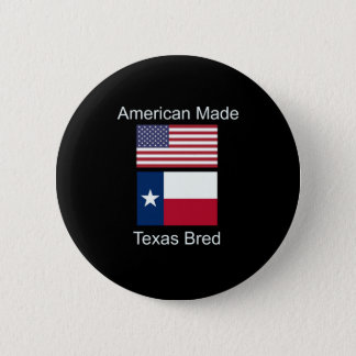 """""""American Born..Texas Bred"""" Flags and Patriotism 6 Cm Round Badge"""
