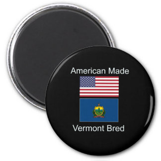 """American Born..Vermont Bred"" Flags and Patriotism Magnet"