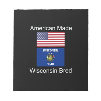 """American Born..Wisconsin Bred"" Flag Design Notepad"