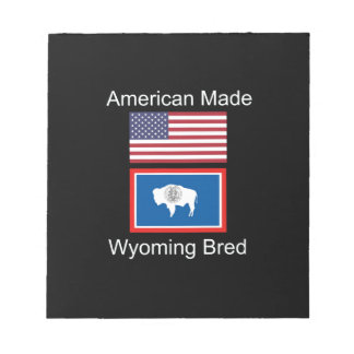 """""""American Born..Wyoming Bred"""" Flags and Patriotism Notepad"""