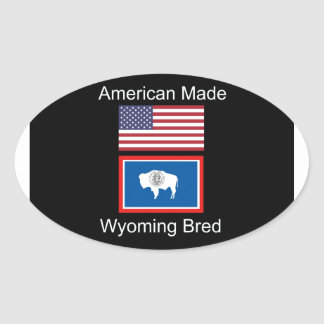"""American Born..Wyoming Bred"" Flags and Patriotism Oval Sticker"