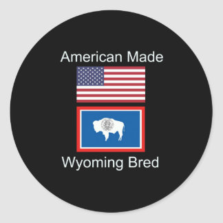 """""""American Born..Wyoming Bred"""" Flags and Patriotism Round Sticker"""