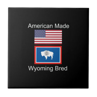 """""""American Born..Wyoming Bred"""" Flags and Patriotism Tile"""