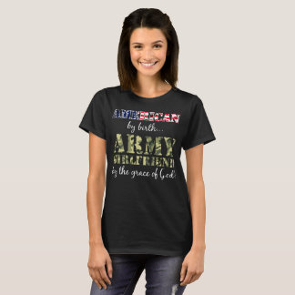 American by Birth Army Girlfriend by Grace of God T-Shirt