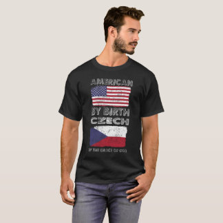 American by Birth Czech by Grace of God Heritage T-Shirt