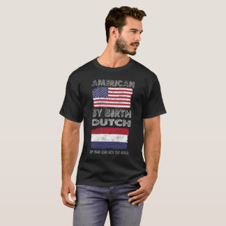 American by Birth Dutch by Grace of God Heritage T-Shirt