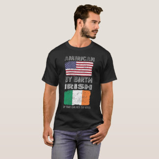 American by Birth Irish by Grace of God Heritage T-Shirt