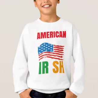 American by birth IRISH by the grace of GOD Sweatshirt