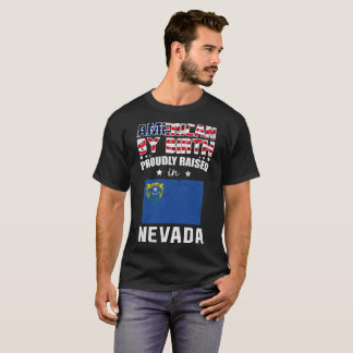 American by Birth Proudly Raised in Nevada Flag T-Shirt