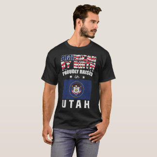 American by Birth Proudly Raised in Utah Flag T-Shirt